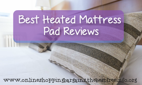 Best Heated Mattress Pad Reviews
