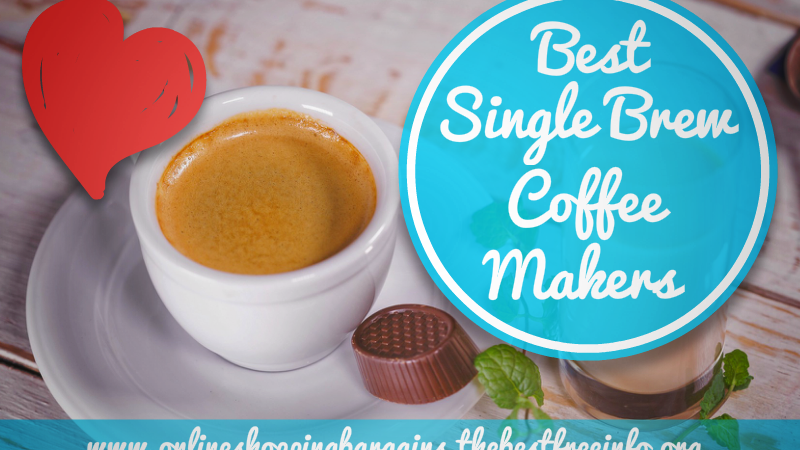 Best Single Brew Coffee Makers