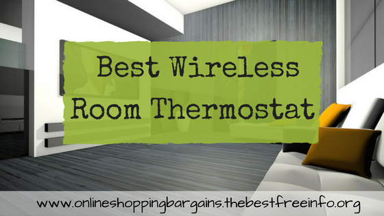 Best Wireless Room Thermostat For Your Home