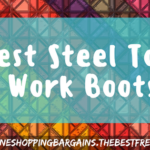 The Best Steel Toe Work Boots For Men