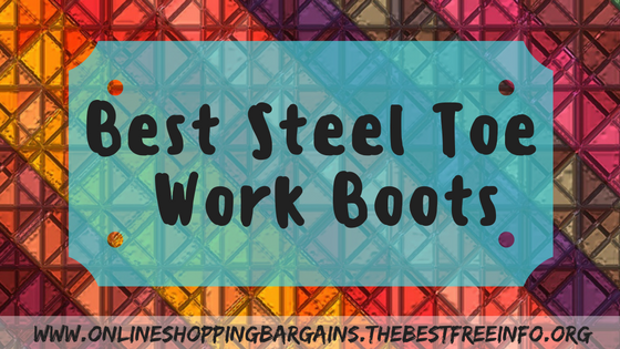 Best Steel Toe Work Boots
