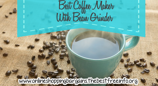 Best Coffee Maker With Bean Grinder